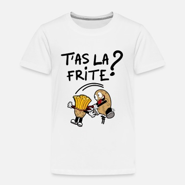 Frite T'as la frite ? - T-shirt Premium Enfant