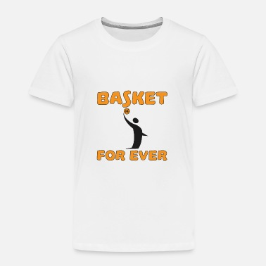Basket Basket for ever - Premium T-skjorte for barn