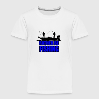 Rather Be Fishing - Kids' Premium T-Shirt