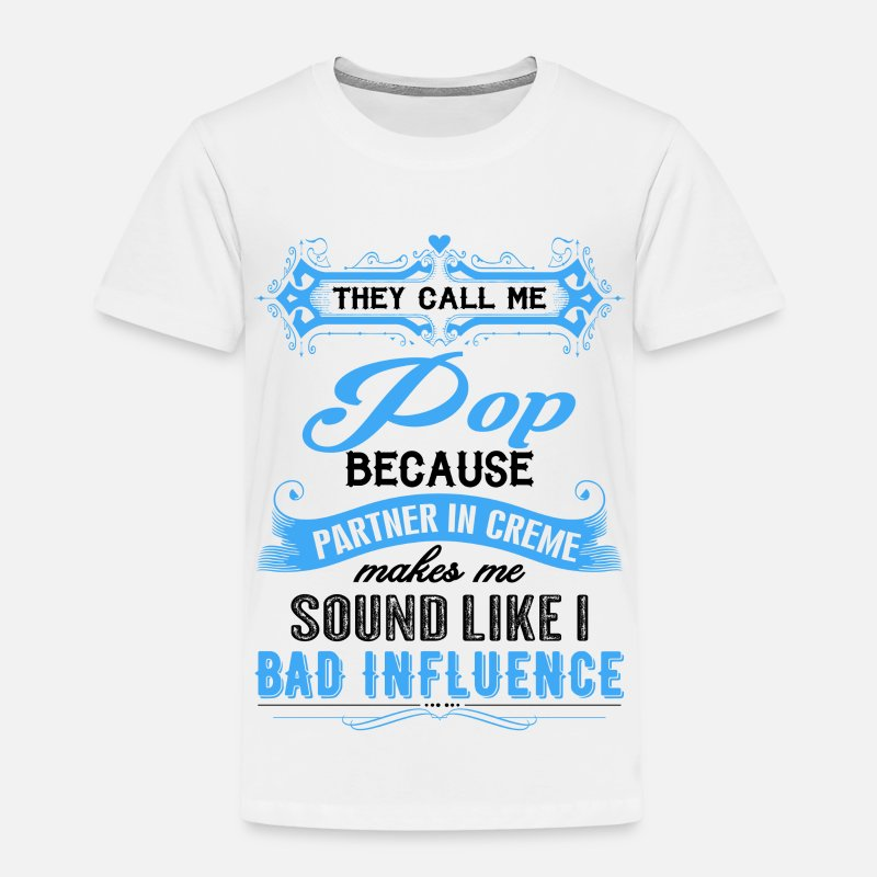 Partner In Crime T-Shirts - They Call Me Pop Partner In Crime Funny  - Kids' Premium T-Shirt white