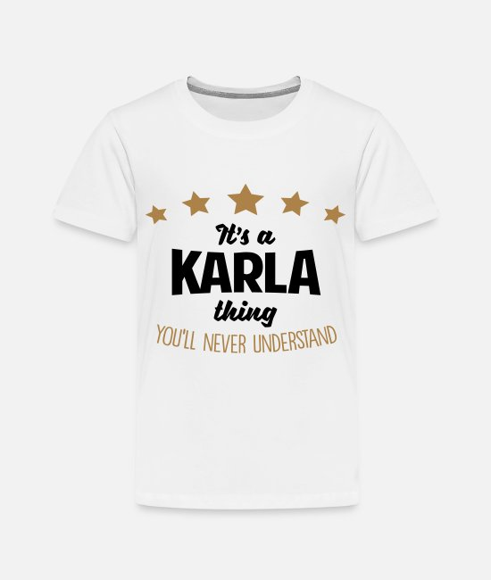 Never T-Shirts - It's a karla name thing stars never under - Kids' Premium T-Shirt white