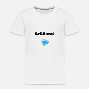 Brilliant Brilliant - Kinder Premium T-Shirt
