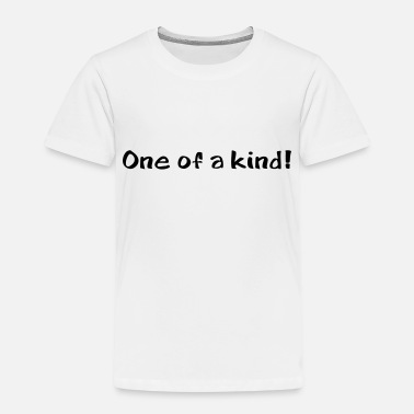 One Of A One of a kind - Kids' Premium T-Shirt