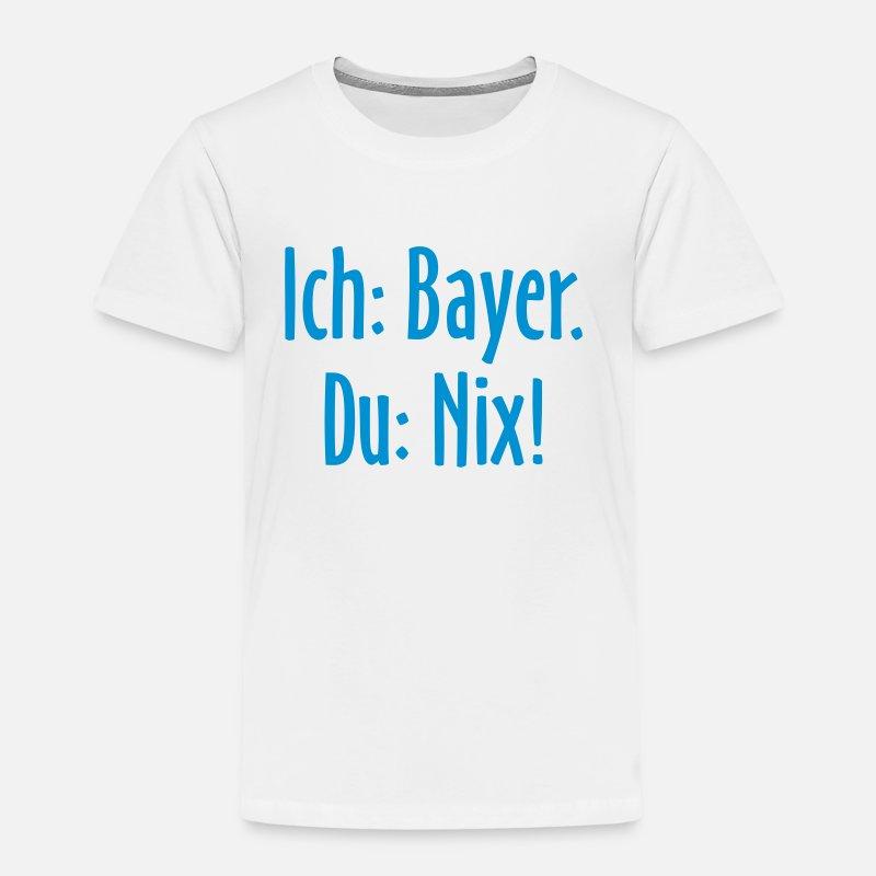 Ich Bayer Du Nix Bayrische Sprüche Von Muenchen Spreadshirt