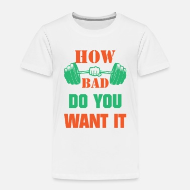 Biceps Fitness - How bad do you want it - Kids' Premium T-Shirt