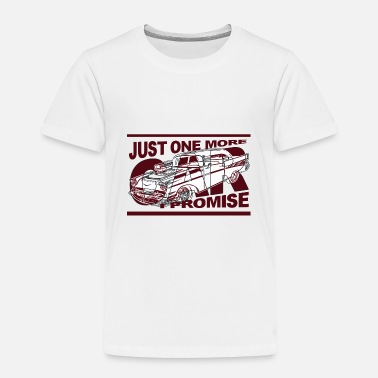 More Ps Just One More Car! - Kinder Premium T-Shirt
