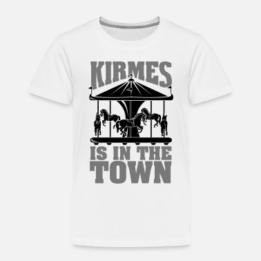 Cranger Kirmes Kirmes is in the Town - Kinder Premium T-Shirt
