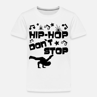 Hip Hop HIP-HOP dont Stop (1) - Kinder Premium T-Shirt