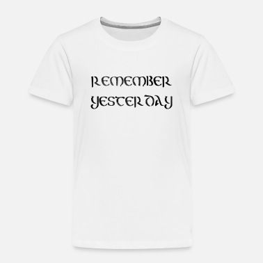 Yesterday YESTERDAY - Kids' Premium T-Shirt