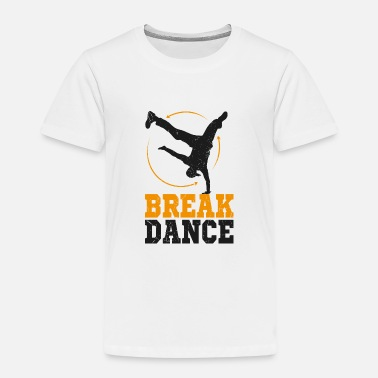 Break Dance break dancing - Kids' Premium T-Shirt