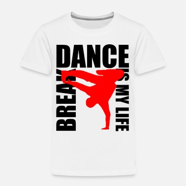 Break Dance break dance is my life - Kids' Premium T-Shirt