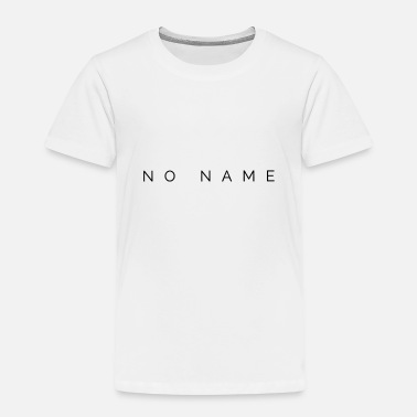 Name No name - Kids' Premium T-Shirt