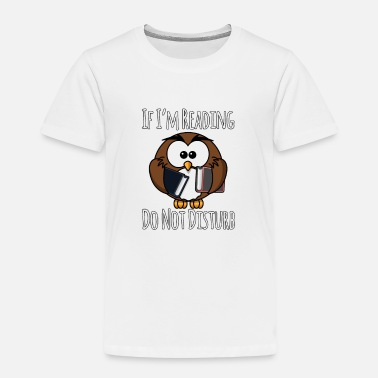 Reading If I'm Reading Do Not Disturb, Books T-Shirt - Kids' Premium T-Shirt