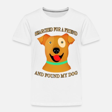 Hund Searched for a friend and found my dog - Kids' Premium T-Shirt