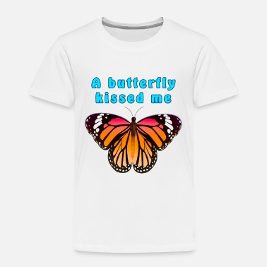 Butterfly A butterfly kissed me - Kids' Premium T-Shirt