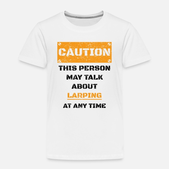 Birthday T-Shirts - CAUTION GIFT HOBBY SPEAK LOVE Larping - Kids' Premium T-Shirt white