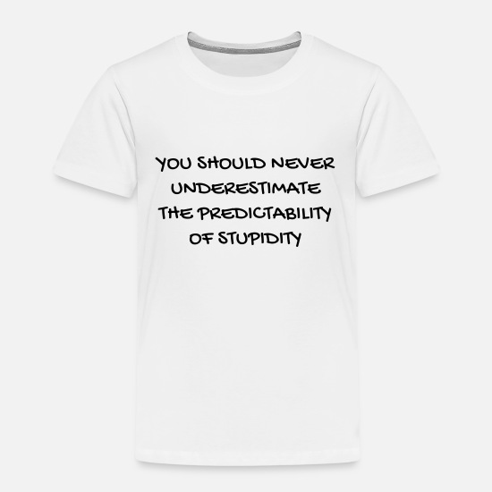 Quote T-Shirts - Cinema - Quotes - Film - Citations - Zitat - Humor - Kids' Premium T-Shirt white