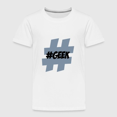 #geek - Kids' Premium T-Shirt