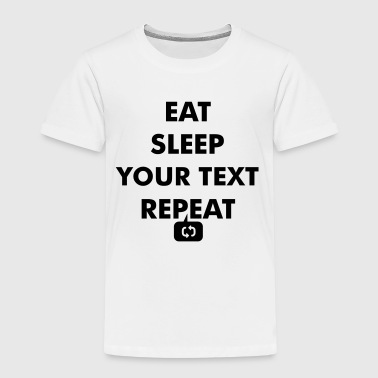 Fun eat sleep - hier jouw tekst - repeat citaten - Kinderen Premium T-shirt