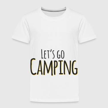 Let's Go Camping - Gift - Shirt - Kids' Premium T-Shirt