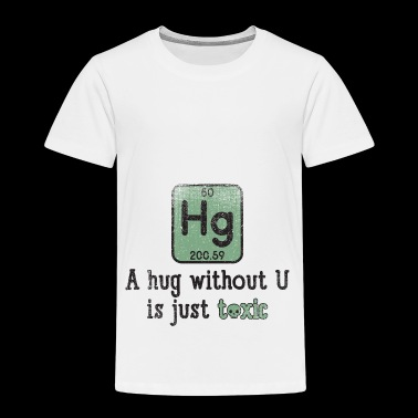Funny Science Chemical Element Hg Toxic Hug Gift - Kids' Premium T-Shirt