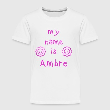 AMBER MY NAME IS - Kinder Premium T-Shirt