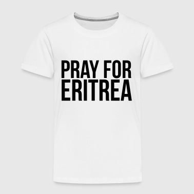 PRAY FOR ERITREA - Kids' Premium T-Shirt