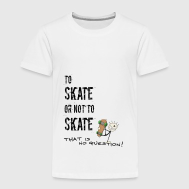patin ou non patinage patineurs Shakespeare cadeau - T-shirt Premium Enfant