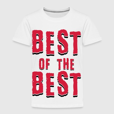 Best of the best - Kinder Premium T-Shirt