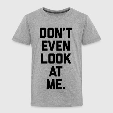 Look At Me Funny Quote - Camiseta premium niño