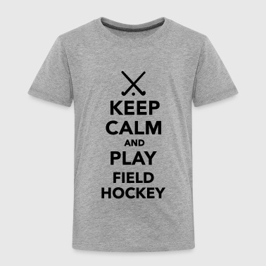 Keep calm and play Field hockey - Kinder Premium T-Shirt