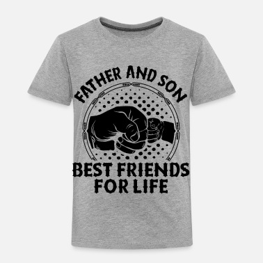 Father And Son Best Friends For Life Father And Son Best Friends For Life - Kids' Premium T-Shirt