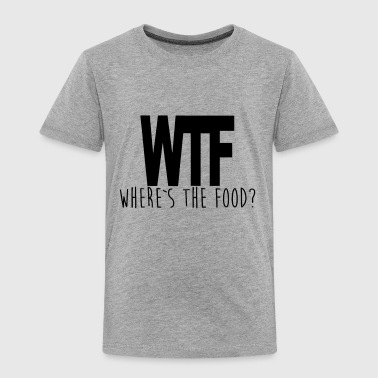 WTF - WHERE IS THE FOOD? - Kids' Premium T-Shirt