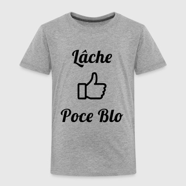 Lâche Poce Blo youtube - T-shirt Premium Enfant