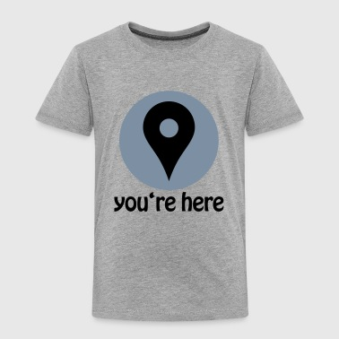You're here - Kinder Premium T-Shirt