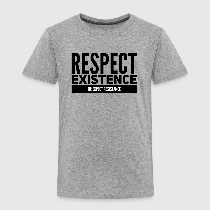 respect existence or expect resistance - Kids' Premium T-Shirt