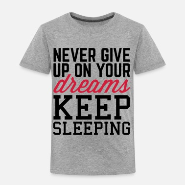 Never Give Up Never Give Up Dreams  - Premium T-skjorte for barn