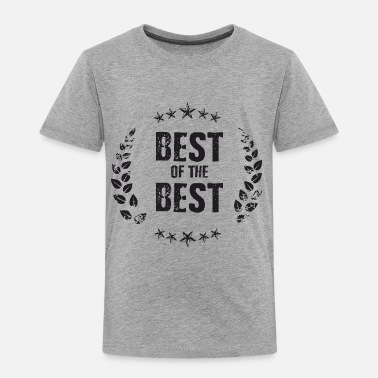 Best Of Best of the Best - Kinder Premium T-Shirt