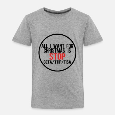 Boykott All I want for Christmas - STOP TTIP - Kinder Premium T-Shirt