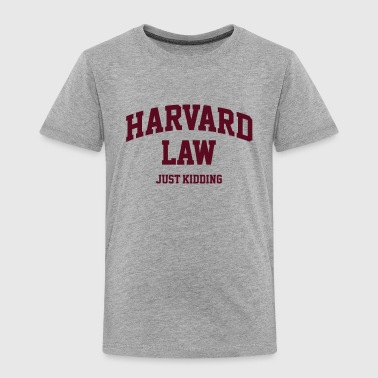 Harvard Law - Just kidding - Kinder Premium T-Shirt