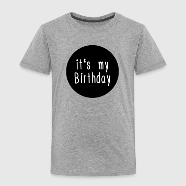 its my Birthday - Kids' Premium T-Shirt