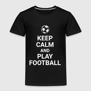 keep calm and play football Fussball Fußball Sport - Kids' Premium T-Shirt