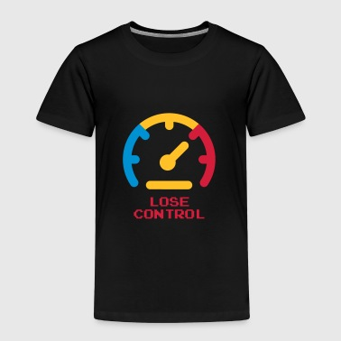 Lose Control / Inspiration / Phantasie / Zitat - Kinder Premium T-Shirt