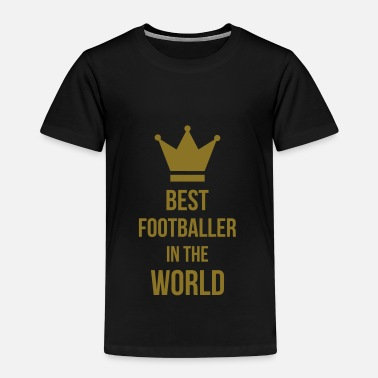 Best Football Best Footballer in the world ! - Premium-T-shirt barn