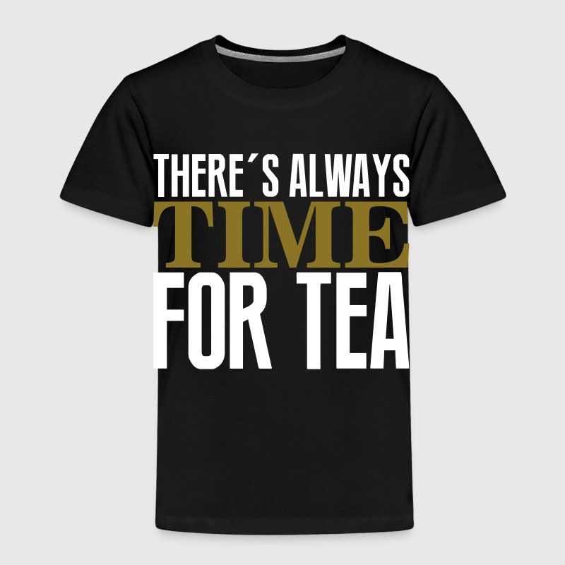 There's always time for tea - T-shirt Premium Enfant