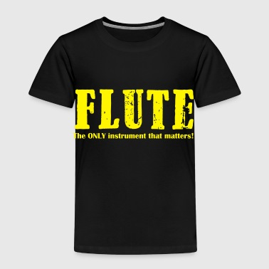 Flute, the ONLY instrumen - Kids' Premium T-Shirt