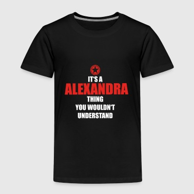 Geschenk it s a thing birthday understand ALEXANDR - Kinder Premium T-Shirt