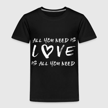All you need is love - Kids' Premium T-Shirt