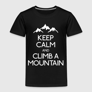 keep calm and climb a mountain - Kids' Premium T-Shirt