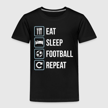 Eat Sleep Football Repeat - Kids' Premium T-Shirt
